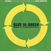 Masquerade / The Night Watch Remixes by Blue in Green