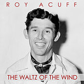 The Waltz of the Wind by Roy Acuff