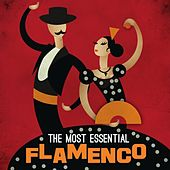The Most Essential Flamenco de Various Artists