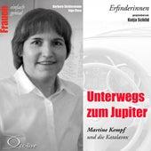 Erfinderinnen - Unterwegs zum Jupiter (Martine Kempf und die Katalavox) von Katja Schild