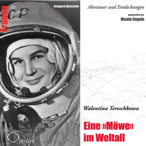Abenteuer und Entdeckungen - Eine 'Möwe' im Weltall (Walentina Tereschkowa) von Nicole Engeln
