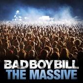 The Massive by Bad Boy Bill
