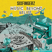 Music Beyond Belief by Sixfingerz
