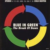 The Break Of Dawn by Blue in Green