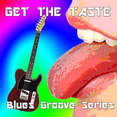 Get the Taste, Blues Groove Series von Taste