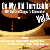 On My Old Turntable, Vol. 4 (100 Old Gold Songs to Remember) by Various Artists