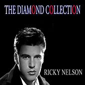 The Diamond Collection (Original Recordings) by Rick Nelson