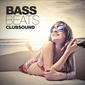 Bass, Beats Clubsound by Various Artists