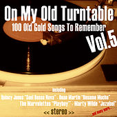 On My Old Turntable, Vol. 5 (100 Old Gold Songs to Remember) by Various Artists
