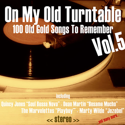 On My Old Turntable, Vol. 5 (100 Old Gold Songs to Remember) de Various Artists