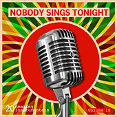 Nobody Sings Tonight: Great Instrumentals Vol. 18 de Various Artists