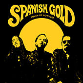 South of Nowhere by Spanish Gold