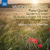 Vaughan Williams: Piano Quintet, Quintet in D Major, & 6 Studies in English Folk Song by Various Artists