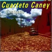 Cantando by Cuarteto Caney