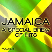 Jamaica - A Special Brew of Hits, Vol. 2 by Various Artists
