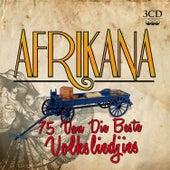 Afrikana...75 Van Die Beste Volksliedjies by Various Artists