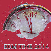 EDM Time 2014 by Various Artists