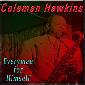 Everyman for Himself von Coleman Hawkins