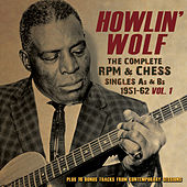 The Complete RPM & Chess Singles A's & B's 1951-62, Vol. 1 by Howlin' Wolf