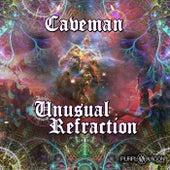 Unsual Refraction de Caveman