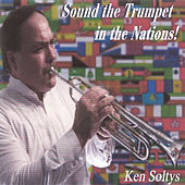Sound the Trumpet in the Nations! by Ken Soltys