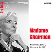 Die Erste - Madame Chairman (Christine Lagarde, Direktorin des IWF) by Julia Fischer