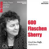 Die Erste - 600 Flaschen Sherry (Carol Ann Duffy, Hofdichterin) by Julia Fischer