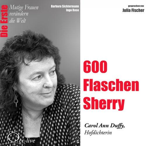 Die Erste - 600 Flaschen Sherry (Carol Ann Duffy, Hofdichterin) von Julia Fischer