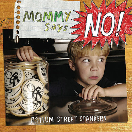 Mommy Says No! by Asylum Street Spankers