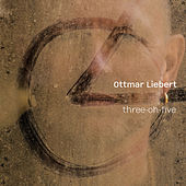 Three-Oh-Five de Ottmar Liebert