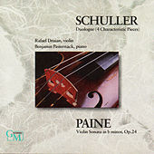 Schuller / Paine: Works for Violin & Piano by Benjamin Pasternak