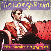 The Lounge Room (Chillout Selection in a Gay Mood) von Various Artists