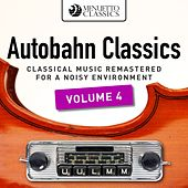 Autobahn Classics, Vol. 4 (Classical Music Remastered for a Noisy Environment) by Various Artists