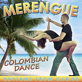 Merengue, Colombian Dance. Rhythms from Caribe by Various Artists