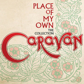 Place Of My Own: The Collection by Caravan