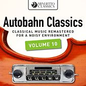 Autobahn Classics, Vol. 10 (Classical Music Remastered for a Noisy Environment) by Various Artists