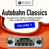Autobahn Classics, Vol. 7 (Classical Music Remastered for a Noisy Environment) by Various Artists