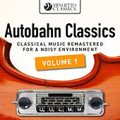 Autobahn Classics, Vol. 1 (Classical Music Remastered for a Noisy Environment) by Various Artists
