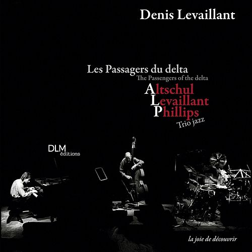 The Passengers of the Delta (Les Passagers Du Delta) by Denis Levaillant
