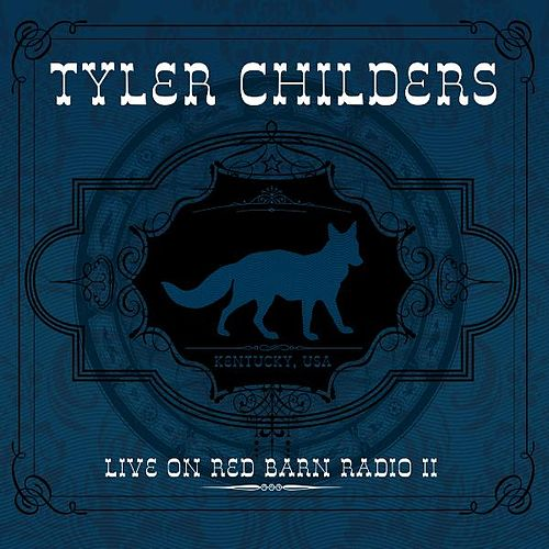 Live on Red Barn Radio II by Tyler Childers