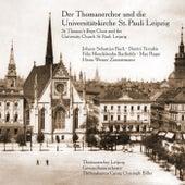 Der Thomanerchor und die Universitätskirche St. Pauli Leipzig by Various Artists