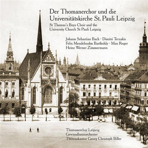 Der Thomanerchor und die Universitätskirche St. Pauli Leipzig by Various Artists