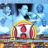 Da Capelinha para o Mundo (Ao Vivo) de Harmonia Do Samba