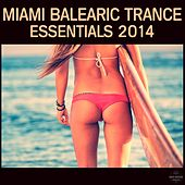 Miami Balearic Trance Essentials 2014 by Various Artists