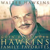 Goin' Up Yonder - Hawkins Family Favorites de Walter Hawkins