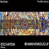 The Ohm Series: Ohmnivorous LP - EP de Eschaton