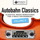 Autobahn Classics, Vol. 8 (Classical Music Remastered for a Noisy Environment) von Various Artists