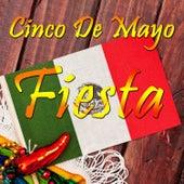 Cinco De Mayo Fiesta: Corridos, Conjunto, and Cumbia, The Best Mexican Party Songs by Michael Salgado, Pepe Tovar Y Los Chacales, Los Jilgueros Del Arroyo, and Conjunto Primavera de Various Artists