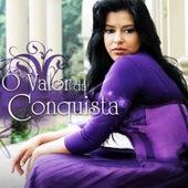 O Valor da Conquista by Célia Sakamoto