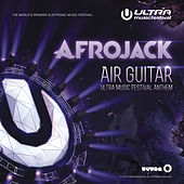 Air Guitar (Ultra Music Festival Anthem) by Afrojack